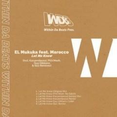 El Mukuka - Let Me Know (Karyendasoul Remix) Ft. Marocco